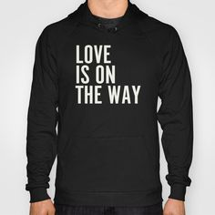 LOVE IS ON THE WAY Hoody