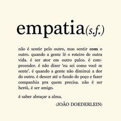 Pra gente que sente... ❤️ #regram @papeletudo Autor: @akapoeta #frases #empatia #sentimentos #amor #compaixão #pensamentos #poesia