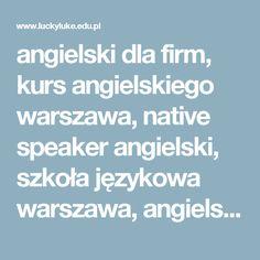angielski dla firm, kurs angielskiego warszawa, native speaker angielski, szkoła językowa warszawa, angielski konwersacje