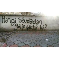 Hangi sevdadan galip çıktık ki? #Yalnız #Adam #Aşk #Sözleri #Duvar #Yazıları