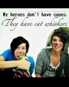 Dan & Phil <3 when i was going through some of my worst moments they reminded me that i could still laugh, i was still human