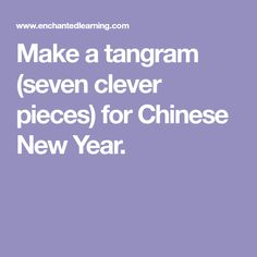 Make a tangram (seven clever pieces) for Chinese New Year.
