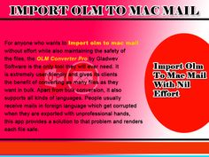 By using Gladwev OLM to PST converter pro you will have a swift migration experience from Apple to windows.