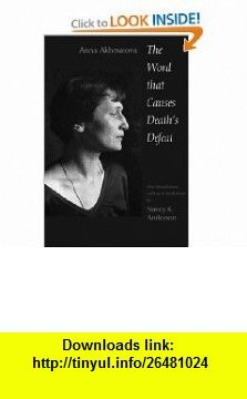 The Word That Causes Deaths Defeat Poems of Memory (Annals of Communism) (9780300103779) Anna Akhmatova, Nancy k Anderson, Nancy           K. Anderson , ISBN-10: 0300103778  , ISBN-13: 978-0300103779 ,  , tutorials , pdf , ebook , torrent , downloads , rapidshare , filesonic , hotfile , megaupload , fileserve