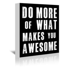 """Americanflat Do More of What Makes You Awesome Textual Art on Gallery Wrapped Canvas Size: 20"""" H x 16"""" W x 1.75"""" D"""
