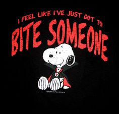 I feel like I've just got to bite someone, Snoopy on Halloween ~ Gotta love the holiday! Snoopy Halloween, Happy Halloween, Halloween Humor, Halloween Stuff, Halloween Party, Peanuts Cartoon, Peanuts Snoopy, Snoopy Cartoon, Snoopy Quotes
