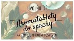 Uvolňující aromatablety do sprchy - na rýmu, povzbuzení a uklidnění Health Fitness, Relax, Fitness, Health And Fitness