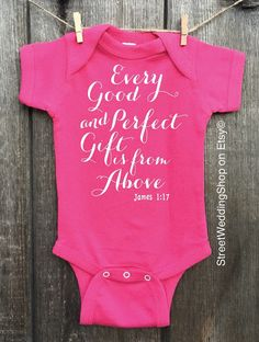 Every Good and Perfect Gift is From Above/I am a gift from God onesie or toddler T-shirt/Christian baby outfit/Blessed/Christian toddler T