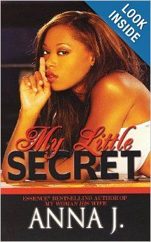 My Little Secret by Anna J.  Cover image from amazon.com.  Click the cover image to check out or request the Douglass Branch Urban Fiction kindle.