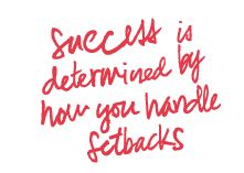success is determined by how you handle setbacks