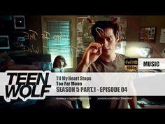 Too Far Moon - Til My Heart Stops   Teen Wolf 5x04 Music [HD] - YouTube
