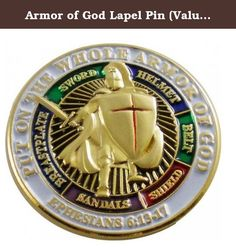 Armor of God Lapel Pin (Value Pack) (5 Pack ). Armor of God The warriors of America's armed forces fight in the name of justice and freedom around the world, risking their lives to defend these principles whenever and wherever they come under attack. These fearless men and women answer duty's call day after day, armed with resolute confidence in their mission and the firm belief that America's cause in the world is right. Wielding the sword of honor and wearing the breastplate of...