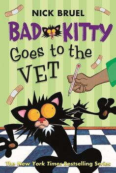 Bad Kitty Goes to the Vet. By: Nick Bruel. Call JF BRU