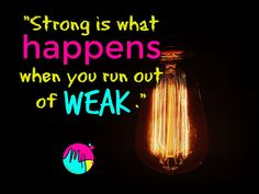"""""""Strong is what happens when you run out of weak."""" #bejustincredible #fitandfun #healthychoices #workoutjunkie #motivation #missysays #missyadvice #motivationtofitness #workoutbuddy #teamjt #selflove #selfcare #fitness http://missyhacker.com/bejustincredible/"""
