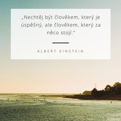 Výsledek obrázku pro motivační citáty Ale, Albert Einstein, Motto, Cards Against Humanity, Positivity, Thoughts, Motivation, World, Quotes