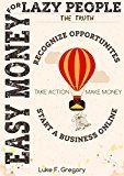 Free Kindle Book -   Easy Money For Lazy People: Recognize Opportunities, Take Action And Start A Business Online (Self Improvement Steps, How To Save Money) Check more at http://www.free-kindle-books-4u.com/travelfree-easy-money-for-lazy-people-recognize-opportunities-take-action-and-start-a-business-online-self-improvement-steps-how-to-save-money/