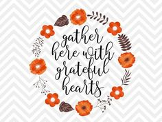 Gather Here With Grateful Hearts Fall wreath laurel printable calligraphy thanksgiving SVG file - Cut File - Cricut projects - cricut ideas - cricut explore - silhouette cameo projects - Silhouette projects by KristinAmandaDesigns Vinyl Crafts, Vinyl Projects, Projects To Try, Paper Crafts, Fall Projects, Thanksgiving Wreaths, Thanksgiving Decorations, Thanksgiving Projects, Thanksgiving Food
