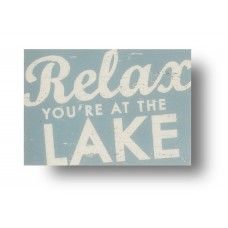Relax You're At the Lake 7x10 (#7000)