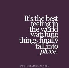 It's the best feeling in the world watching things finally fall into place. Live life happy quotes, positive art posters, picture quote, and happiness advice. Finally Happy Quotes, Happy Life Quotes To Live By, Feeling Happy Quotes, Great Quotes, Me Quotes, Inspirational Quotes, Friend Quotes, Book Quotes, The Words