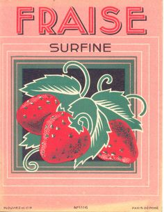 fraisesurfine Vintage Labels, Vintage Ephemera, Vintage Ads, French Vintage, Vintage Advertisements, Vintage Posters, George Nelson, Fruit Shop, Scrapbook
