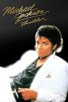Michael Jackson...Thriller. One of the best albums ever!..and my first one ever...