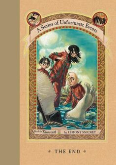 The End (A Series of Unfortunate Events, #13) reread