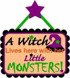 Silhouette Design Store - View Design #67420: a witch lives here with her little monsters sign