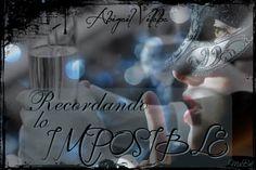Fan Art para RECORDANDO LO IMPOSIBLE, de Abigail Villalba. (Maca - Bookceando entre letras)