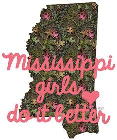 Mississippi Girls Do It Better - Amen!! :)