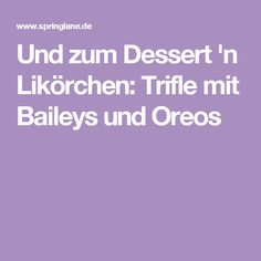Und zum Dessert 'n Likörchen: Trifle mit Baileys und Oreos