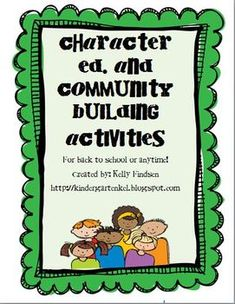 """Character Ed. and Community Building Activities""is a fun unit for the first days of the school year in primary grades. Most activities can be tailored to work with grades K-3. The activities in this awesome pack focus on helping students get to know each other, set goals for"