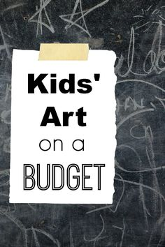 Kids' Art on a Budget -- Tips and tricks for stocking an art cupboard on a tight budget
