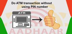 Do ATM transaction without using PIN number. #aadhaar #aadhaar_card  #adhar_card  #DCB_bank  More info @ http://moneydial.com/atm-transaction-without-using-pin-number/