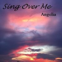 Angelia | Sing over Me