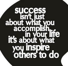 Succeed and inspire!