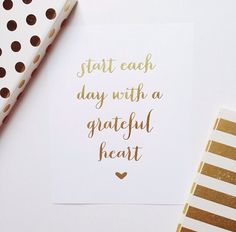 Start Each Day With A Grateful Heart Gold Foil Poster Print