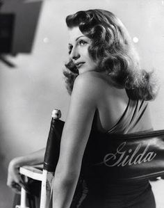 """Every man I knew went to bed with Gilda… and woke up with me."" - Rita Hayworth"