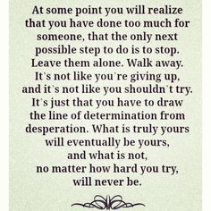 this is so exactly the words I was looking for rn. It sucks that I had to stop with two friends and the thing was apparently no matter how hard I tried, they will never be my true friends~ Now Quotes, Life Quotes Love, Great Quotes, Quotes To Live By, Funny Quotes, Inspirational Quotes, Letting Go Of Love Quotes, Quote Meme, Family Quotes