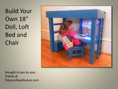 "18"" Doll Loft Bed And Chair Woodworking Plans And Instructions"