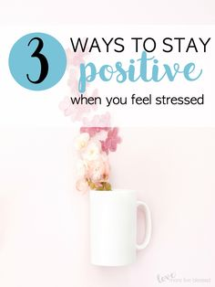 How to Stay Positive When You Feel Stressed