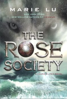 The Rose Society (The Young Elites #2) by Marie Lu - October 6th 2015 by G.P. Putnam's Sons Books for Young Readers