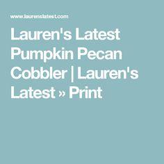 Lauren's Latest Pumpkin Pecan Cobbler | Lauren's Latest » Print