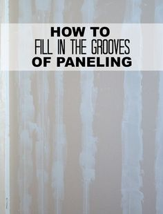 How to turn paneled walls into smooth walls. Learn how to fill in the grooves in paneling.