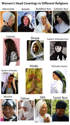 Women's Head Coverings in Different Religions  #Mennonite #Amish #Buddhist #Catholic #Druze #EasternOrthodox #Hindu #Jewish #Muslim #Sabian #Sikh #Taoist