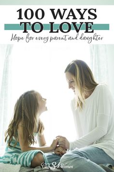 100 Ways to Love Your Daughter Parenting Issues, Parenting Advice, Kids And Parenting, Love You Husband, Love Your Wife, Mums The Word, Bonding Activities, Raising Girls, Words Of Affirmation