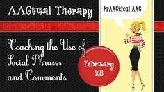PLEASE READ IF YOU WORK WITH STUDENTS USING AAC!!!   AACtual Therapy: Teaching the Use of Social Phrases and Comments.  This is a wonderful example of a lesson plan for your students using AAC! Thanks Deanna and PrAACtical AAC.