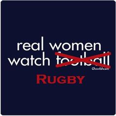 Real Women watch Football but REAL women play Rugby. Great Quotes, Quotes To Live By, Me Quotes, Funny Quotes, Make Me Happy, Make Me Smile, Mantra, Proverbs 26, Watch Football