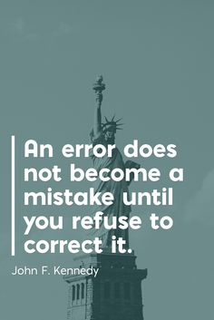 """An error does not become a mistake until you refuse to correct it."" John F. Kennedy Quote on Errors and Mistakes. Servant Leadership, Bad Leadership Quotes, Political Quotes, Leadership Tips, Success Quotes, Motivational Leadership, Leadership Activities, Teamwork Quotes, Leader Quotes"