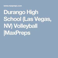 Durango High School (Las Vegas, NV) Volleyball |MaxPreps