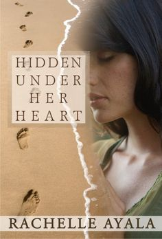 Hidden Under Her Heart by Rachelle Ayala on StoryFinds - Women's Fiction Theme Week - 99¢ Kindle, Kobo & Nook book deal - a woman deals with consequences of rape and abortion. Read FREE excerpt - http://storyfinds.com/book/1634/hidden-under-her-heart/excerpt - http://storyfinds.com/book/1634/hidden-under-her-heart